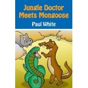 Jungle Doctor Meets Mongoose by Paul White