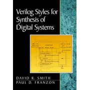 Verilog Styles for Synthesis of Digital Systems by Mr. David R. Smith