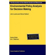 Environmental Policy Analysis for Decision Making by John Loomis