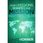 When Missions Shapes the Mission by David Horner