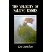 The Velocity of Falling Bodies by Ken Gremillion