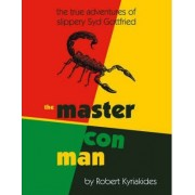 The Master Con Man by Robert Kyriakides