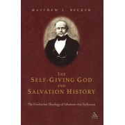 The Self-giving God and Salvation History by Matthew L. Becker