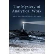 The Mystery of Analytical Work by Barbara Stevens Sullivan