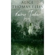 Fairy Tale by Alice Thomas Ellis