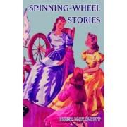 Spinning-Wheel Stories by Louisa M Alcott