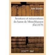 Aventures Et Mesaventures Du Baron de Munchhausen by Jules Girardin