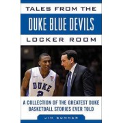 Tales from the Duke Blue Devils Locker Room by Jim Sumner