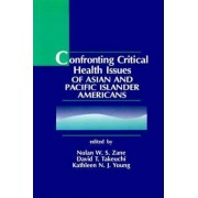 Confronting Critical Health Issues of Asian and Pacific Islander Americans by Nolan W.S. Zane