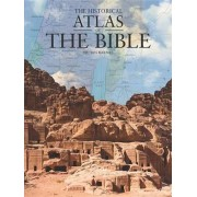 The Historical Atlas of the Bible by Emeritus Chair Department of History University of Derby Ian Barnes