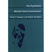 The Psychiatric Mental Status Examination by Paula T. Trzepacz