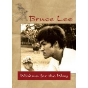 Bruce Lee's Wisdom for the Way by Bruce Lee