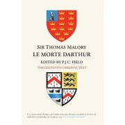 Sir Thomas Malory: Le Morte Darthur by P .J. C. Field