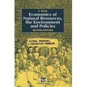 Economics of Natural Resources, the Environment and Policies by Erhun Kula