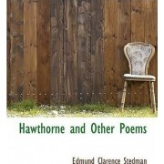 Hawthorne and Other Poems by Edmund Clarence Stedman