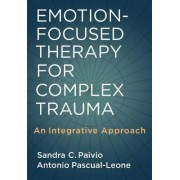 Emotion-Focused Therapy for Complex Trauma by Sandra C. Paivio