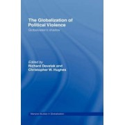 The Globalization of Political Violence by Richard Devetak
