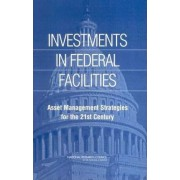 Investments in Federal Facilities by Committee on Business Strategies for Public Capital Investment