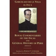 The Royal Commentaries of the Incas and General History of Peru by Garcilaso De La Vega