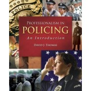 Professionalism in Policing: An Introduction by Dr. David A. Thomas