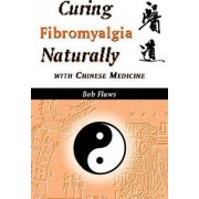 Curing Fibromyalgia Naturally by Bob Flaws