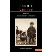 Keeffe Plays: One Gimme Shelter; (gem, Gotcha, Getaway); Barbarians; (killing Time, Abide with Me, in the City) v. 1 by Barrie Keeffe