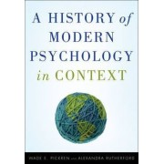 A History of Modern Psychology in Context by Wade E. Pickren