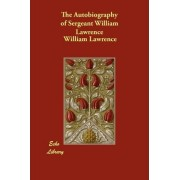 The Autobiography of Sergeant William Lawrence by William Lawrence