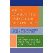 When Communities Assess Their AIDS Epidemics by Benjamin P. Bowser