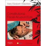 Constitutional Facial Acupuncture by Mary Elizabeth Wakefield