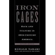 Iron Cages by Ronald T. Takaki