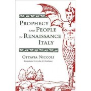 Prophecy and People in Renaissance Italy by Ottavia Niccoli