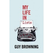 My Life in Lists by Guy Browning