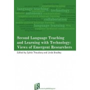 Second Language Teaching and Learning with Technology: Views of Emergent Researchers by Sylvie Thouesny