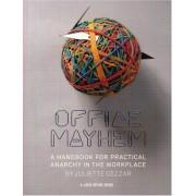 Office Mayhem: A Handbook For Practical Anarchy