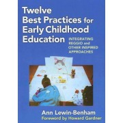 Twelve Best Practices for Early Childhood Education by Ann Lewin-Benham