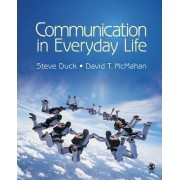 Communication in Everyday Life by Steve Duck