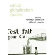 Critical Globalization Studies by Richard P. Appelbaum
