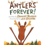 Antlers Forever! by Frances Bloxam