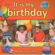 It is My Birthday by Bobbie Kalman