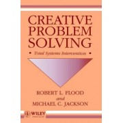 Creative Problem Solving by Robert Louis Flood