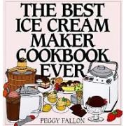 The Best Ice Cream Maker Cookbook by John Boswell