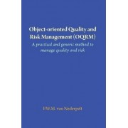 Object-Oriented Quality and Risk Management (Oqrm). a Practical and Generic Method to Manage Quality and Risk. by P W M Van Nederpelt