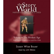 The Story of the World: History for the Classical Child: The Modern Age: Audiobook