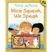 Mice Squeak, We Speak by Tomie DePaola
