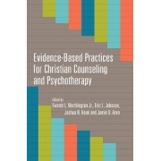 Evidence-Based Practices for Christian Counseling and Psychotherapy by Everett L Worthington Jr