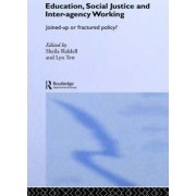Education, Social Justice and Inter-Agency Working by Sheila I. Riddell