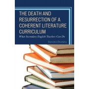 The Death and Resurrection of a Coherent Literature Curriculum by Sandra Stotsky