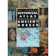 The Penguin Historical Atlas of Ancient Greece by Robert Morkot