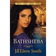 Bathsheba by Jill Eileen Smith